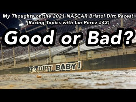 Good or bad? | my thoughts on the 2021 nascar dirt races! (racing topics with ian perez #43)